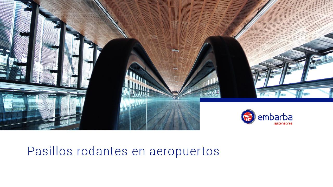 Pasillos rodantes en aeropuertos